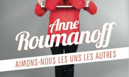 Anne Roumanoff « Aimons-nous les uns les autres »