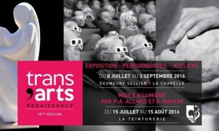 Trans'Arts 10ème édition « Renaissance »