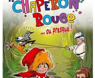 Le Petit Chaperon Rouge ou presque…