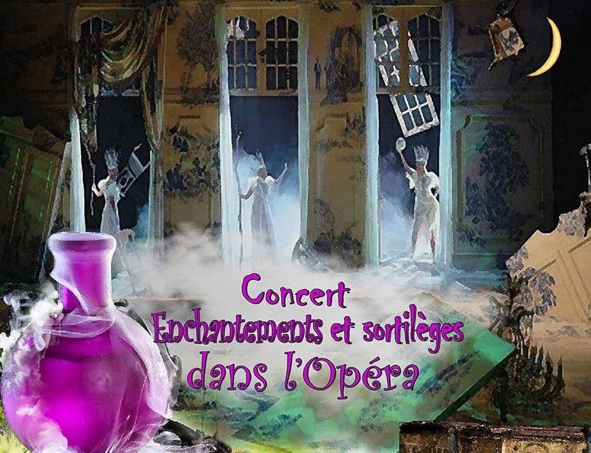 Concert « Enchantements et sortilèges dans l'Opéra »