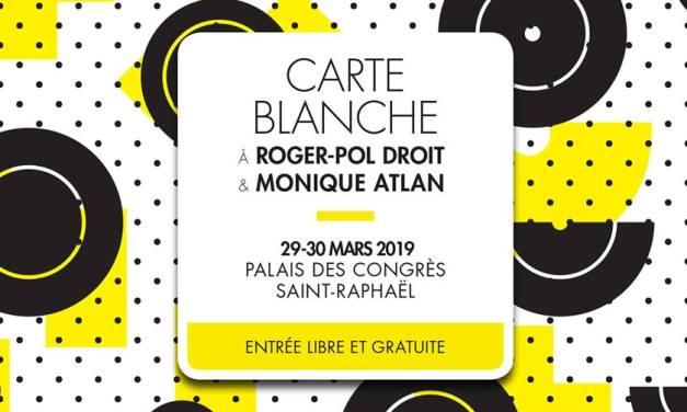 Carte Blanche  à Roger-Pol Droit et Monique Atlan