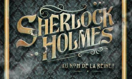 SHERLOCK HOLMES, AU NOM DE LA REINE ! – Cie La Machine