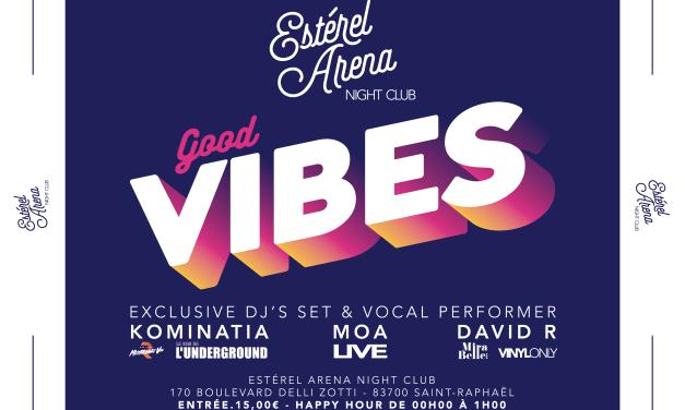 Good Vibes@Estérel Arena • 21/02/20