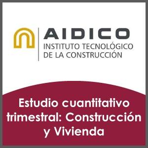 Estudio cuantitativo trimestral Construccion y Vivienda AIDICO