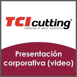 Presentacion corporativa (video) TCI Cutting
