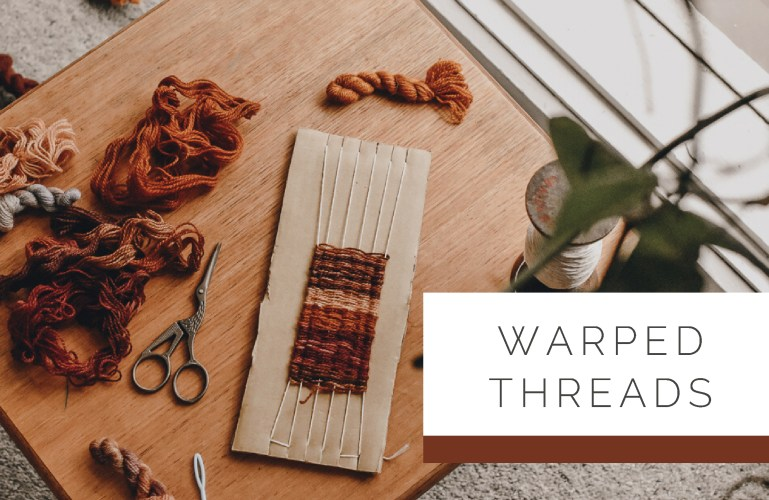 Warped Threads
