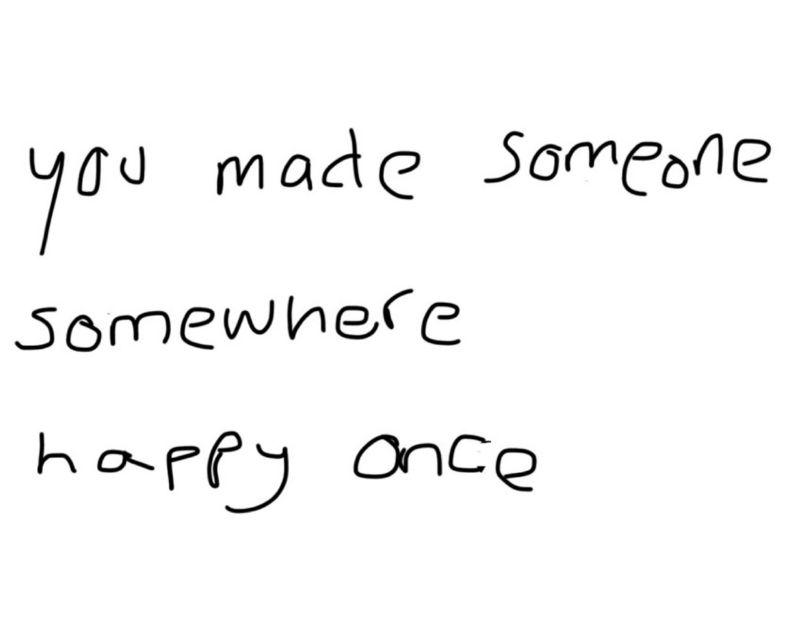 Vous avez rendu quelqu'un heureux quelque part au moins une fois ... - Photo prise ici