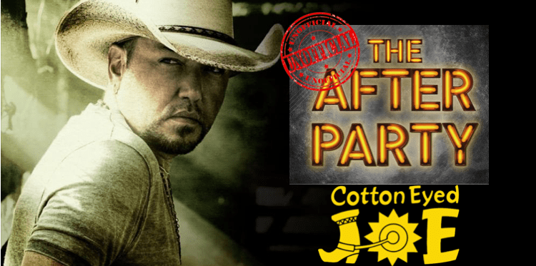 UNOFFICIAL Jason Aldean AFTER PARTY!