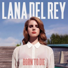 Lana Del Rey - 'Born To Die'