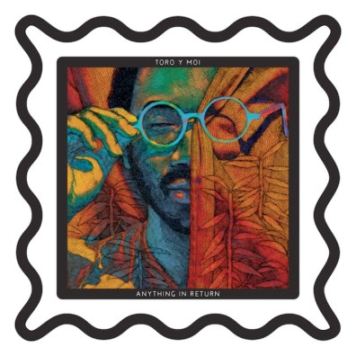 Toro Y Moi - 'Anything In Return'