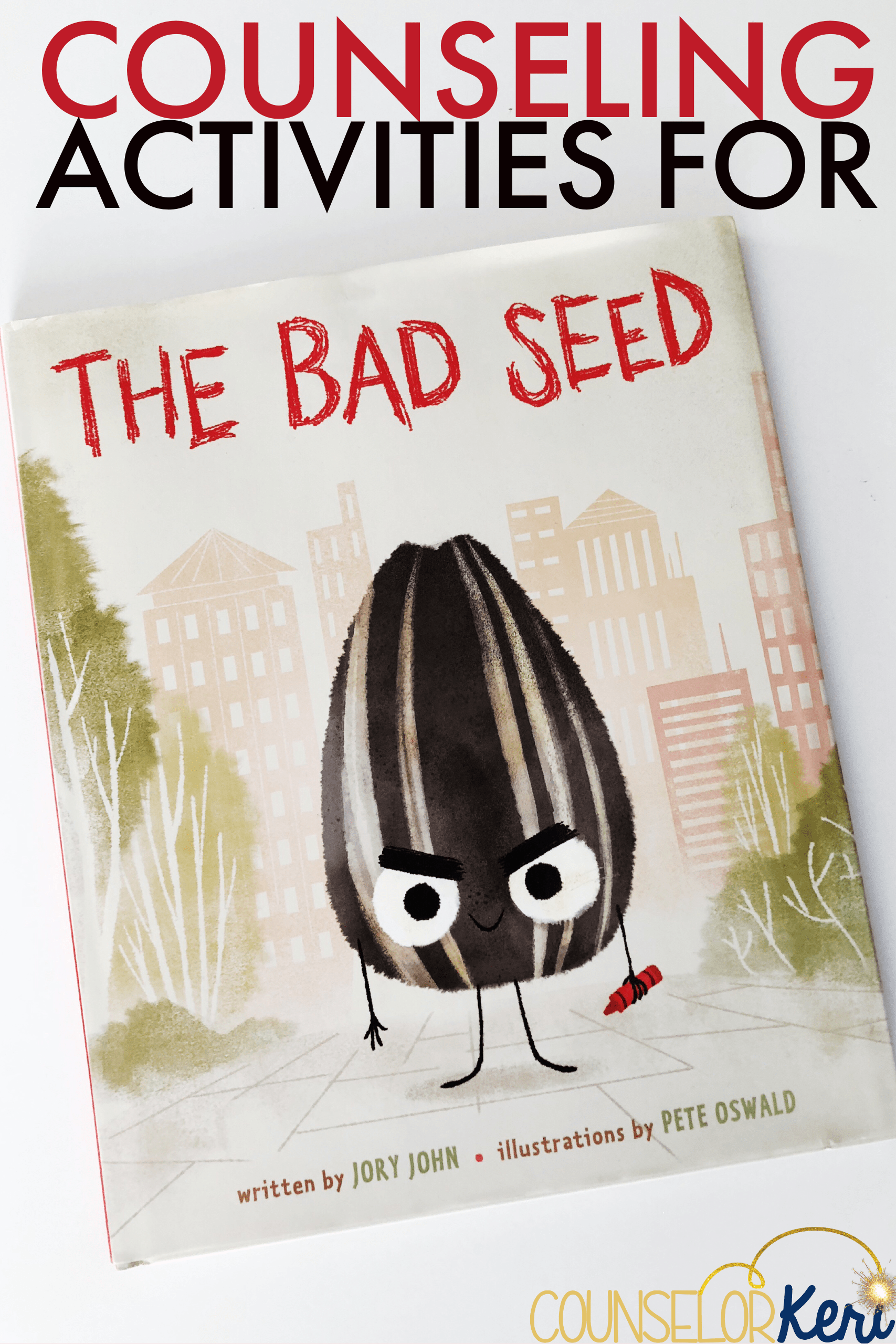 The Bad Seed Activity And Classroom Guidance Lesson