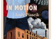 Andy Piascik's 'In Motion': Good Summer Reading On The Left