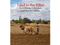Land To The Tiller: Revisiting The Unfinished Land Reforms Agenda
