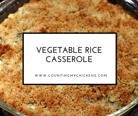 Vegetable Rice Casserole from Counting My Chickens