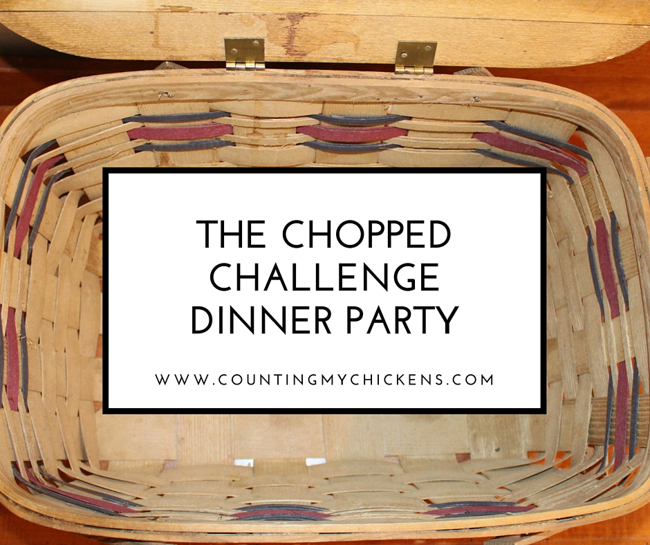 The Chopped Challenge dinner party: A fun winter diversionCounting ...