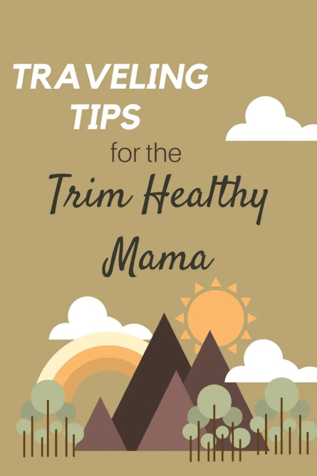 Traveling Tips For The Trim Healthy Mama