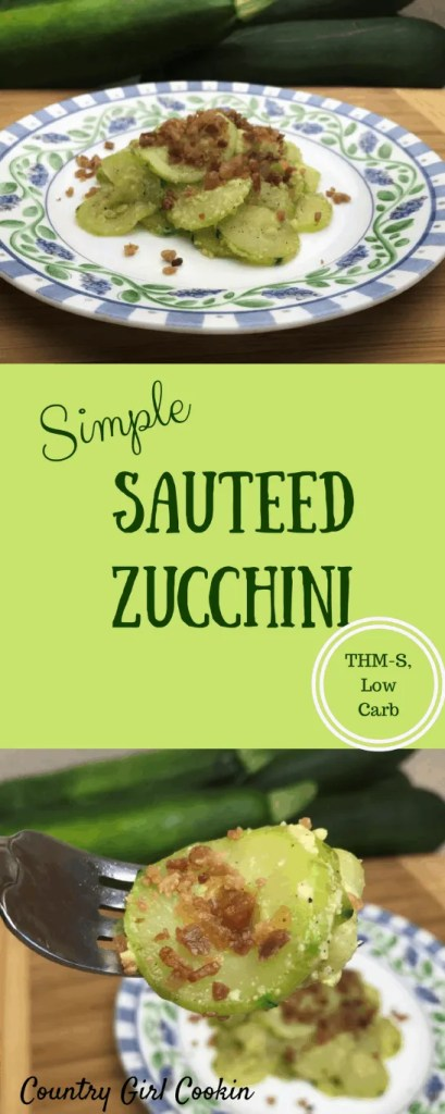 Simple Sauteed Zucchini (THM-S, Low Carb)