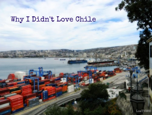 Why I didn't love Chile