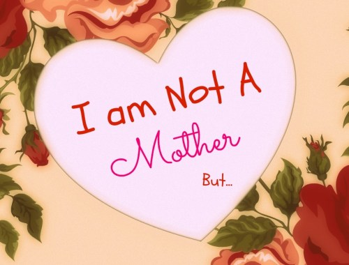 I am Not a Mother