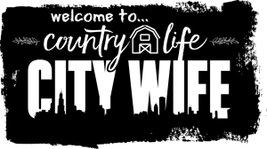 Welcome to Country Life City Wife!