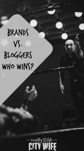 Brands vs. Bloggers…Does Anyone Win?