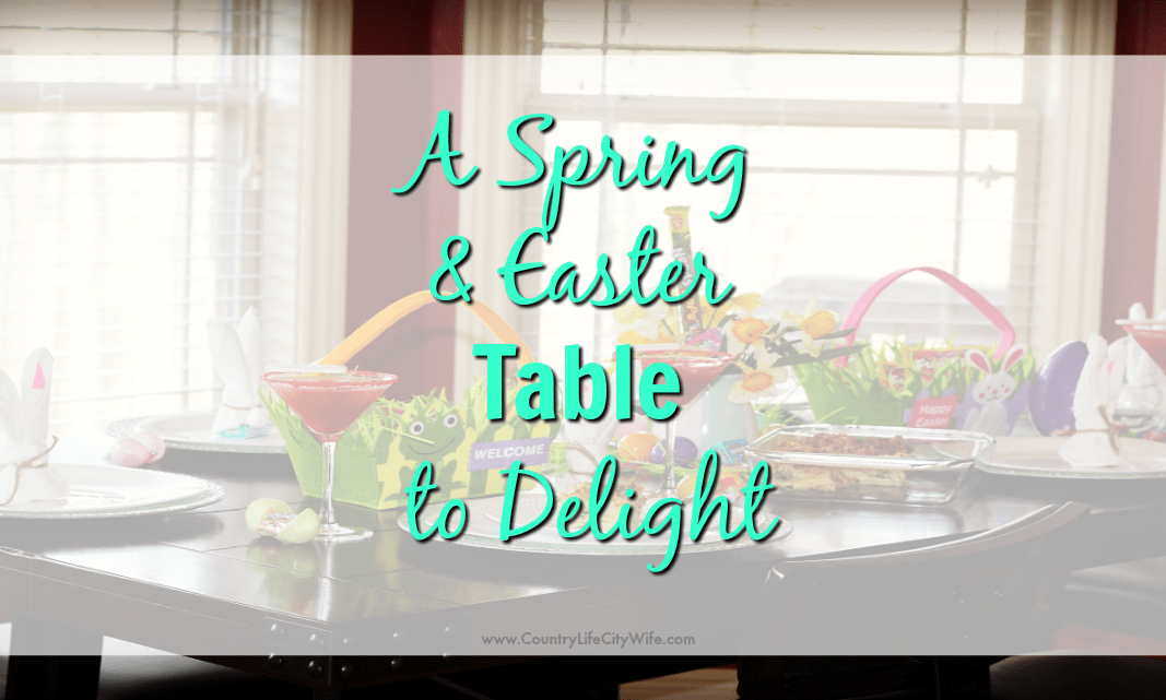 A Spring and Easter Tablescape that will Delight!