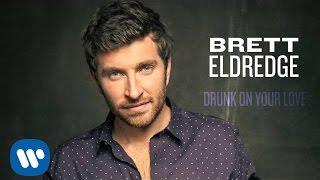 Brett Eldredge – Drunk On Your Love Thumbnail