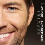 """Josh Turner fans, get ready for """"Haywire"""" Feb. 9; performmance on David Letterman on Feb. 8; and GAC Artist of the Month"""