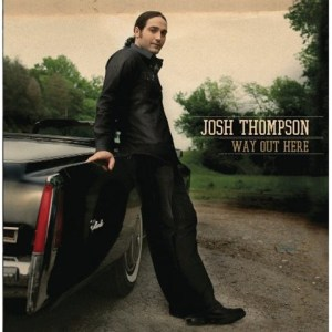 CD REVIEW: Josh Thompson – Way Out Here (Columbia Nashville) 2010