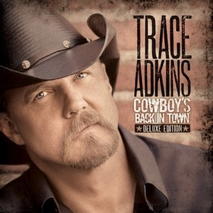 "Trace Adkins ""Cowboy's Back In Town"" out Aug. 17, Your chance to win an autographed copy starts today!"