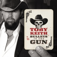 """Toby Keith, """"Bullets in the Gun"""" – CD Review and your chance to win your copy!"""