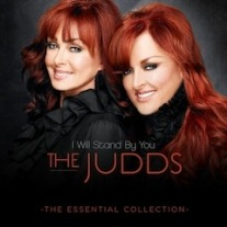 """New CD for The Judds, """"I Will Stand By You: Essential Collection"""""""