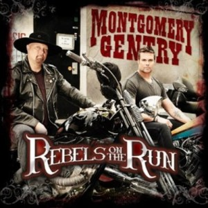 "CD Review: Montgomery Gentry, ""Rebels on the Run""–release date Oct. 18, 2011"
