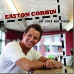 """CD Review: Easton Corbin """"All Over the Road"""", release date Sept. 18, 2012"""