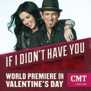 Thompson Square video for If I Didn't Have You will premiere on CMT on Valentine's Day