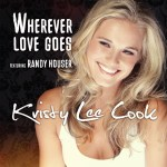 Kristy Lee Cook's new single, Wherever Love Goes, featuring Randy Houser, to hit radio Aug. 12