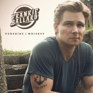 Frankie Ballard reveals details behind new album Sunshine & Whiskey