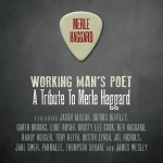 CD Review: Working Man's Poet:  A Tribute to Merle Haggard