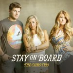 The Cains Trio To Release Debut Album, Stay On Board