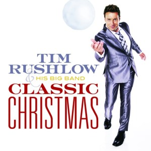 Tim Rushlow & His Big Band Classic Christmas on sale Nov. 24, 2014