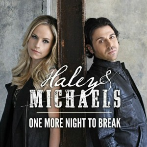 Haley and Michaels debut One more Night to Break on SirusXM The Highway today
