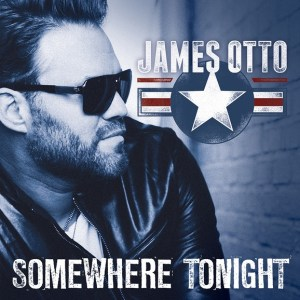"""James Otto Releases New """"Somewhere Tonight"""" EP Today, July 24"""