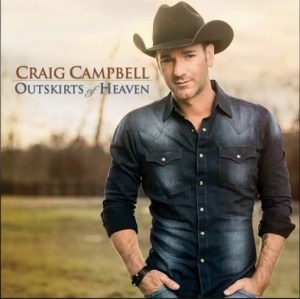 Craig Campbell single, Outskirts of Heaven, is the right song at the right time