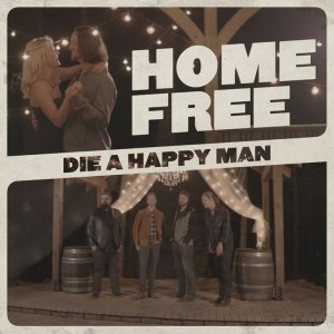 Home Free reveals new video for Die A Happy Man