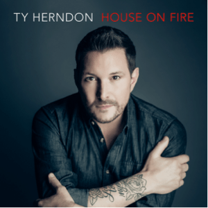 "Ty Herndon Set to Release Much Anticipated  New Album, ""House On Fire"" Nov. 11"