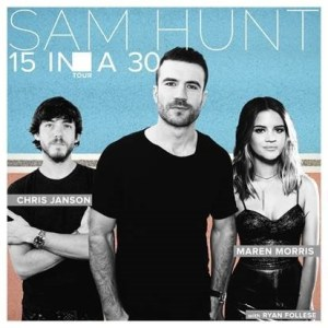 Sam Hunt Announces 15 IN A 30 TOUR with Maren Morris, Chris Janson and Ryan Follese