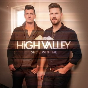 """High Valley deliver driving love anthem, """"She's With me"""" to country radio"""
