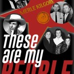 "Nashville Songwriters Hall Of Famer Merle Kilgore's Larger-Than-Life Story Told In New Book, ""These Are My People"""