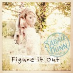 "Sarah Dunn Band Releases New Single ""Figure It Out"" Fans Can Enter to Win VIP Tour Bus Experience"