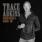 "Trace Adkins celebrates release of new album; performs ""Watered Down"" on ""Today"" Show Friday"